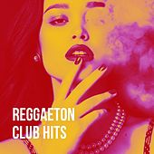 Reggaeton Club Hits de Various Artists