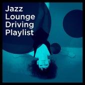 Jazz Lounge Driving Playlist de Various Artists