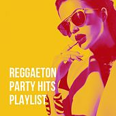 Reggaeton Party Hits Playlist de Various Artists