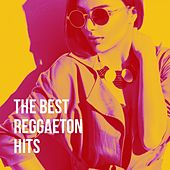 The Best Reggaeton Hits de Various Artists