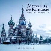 Rachmaninoff: Morceaux de fantaisie by Luke Faulkner
