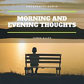 Morning and Evening Thoughts by James Allen