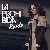Ruido by La Prohibida