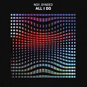 All I Do by Noy