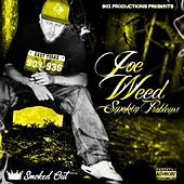 Smokin Problems (Smoked Out) by Joe Weed
