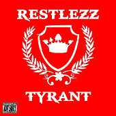 Tyrant by Restlezz