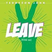 Leave (Kite Sa) by Teddyson John