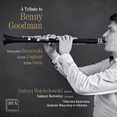 A Tribute to Benny Goodman by Gdańsk Academy of Music Chamber Orchestra