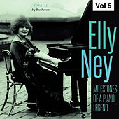 Milestones of a Piano Legend: Elly Ney, Vol. 6 de Ludwig Hoelscher
