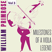 Milestones of a Viola Legend: William Primrose, Vol. 3 de William Primrose
