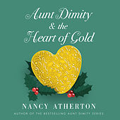 Aunt Dimity and the Heart of Gold - Aunt Dimity, Book 24 (Unabridged) von Nancy Atherton