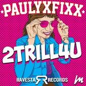 2trill4u by DJ Fixx