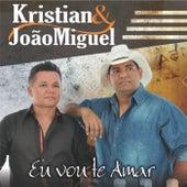 Eu Vou Te Amar by Kristian e João Miguel