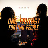 One Fantasy for Two People by B2K
