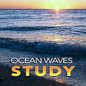 Ocean Waves Study: Calm Ambient Music and Sounds of Ocean Waves For Studying, Deep Focus, Exam Preparation and The Best Concentration Music by Einstein Study Music Academy (1)