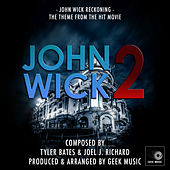 John Wick 2: John Wick Reckoning by Geek Music