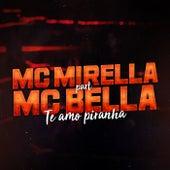 Te Amo Piranha de MC Mirella