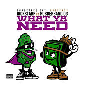What Ya Need von Rickstarr