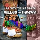 Les authentiques airs de Gilles de Binche de Various Artists