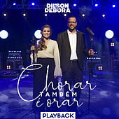 Chorar Também É Orar (Playback) by Dilson e Débora