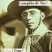 Lampião de Maria by Rafael Pondé