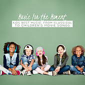 Music for the Moment: Kids Best Music, From Classical to Children's Movie Songs von Various Artists