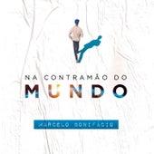 Na Contramão do Mundo de Marcelo Bonifácio