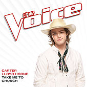 Take Me To Church (The Voice Performance) by Carter Lloyd Horne