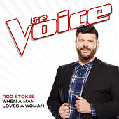 When A Man Loves A Woman (The Voice Performance) de Rod Stokes
