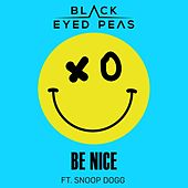 Be Nice (feat. Snoop Dogg) by Black Eyed Peas