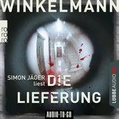Die Lieferung (Gekürzt) von Andreas Winkelmann