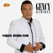Vuelve Amor Mio by Gency Ramirez
