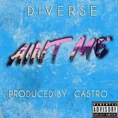 Ain't Me by Diverse