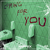 Coming for You by Neffex