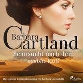 Sehnsucht nach dem ersten Kuß - Die zeitlose Romansammlung von Barbara Cartland 23 (Ungekürzt) von Barbara Cartland