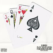 Play Your Cards (feat. Choo Jackson, Plane Jaymes & Leland Lavinci) by DJ Jon Wells