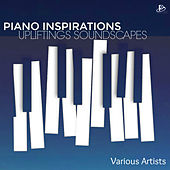 Piano Inspirations: Upliftings Soundscapes von Various