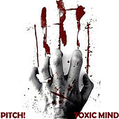 Toxic Mind by Pitch