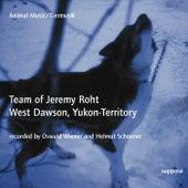 Animal Music / Tiermusik: Team of Jeremy Roht (West Dawson, Yukon-Territory) by Oswald Wiener