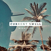 High Life by Current Swell