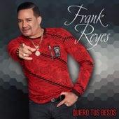 Quiero Tus Besos de Frank Reyes