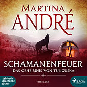 Schamanenfeuer - Das Geheimnis von Tunguska (Ungekürzt) von Martina André