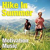 Hike In Summer Motivation Music de Various Artists