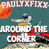 Around The Corner by DJ Fixx
