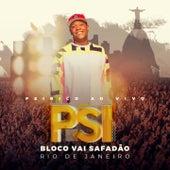 Bloco Vai Safadão Rio de Janeiro (Ao Vivo) de Psirico