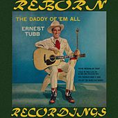 The Daddy of 'Em All (HD Remastered) by Ernest Tubb
