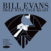 Smile With Your Heart: The Best of Bill Evans on Resonance by Bill Evans