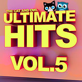 Ultimate Hits, Vol. 5 by The Cat and Owl