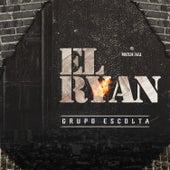 El Ryan by Grupo Escolta