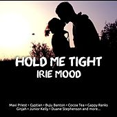 Hold Me Tight Irie Mood by Various Artists